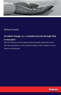 An Italian Voyage, Or, a Complete Journey Through Italy in Two Parts (Paperback)