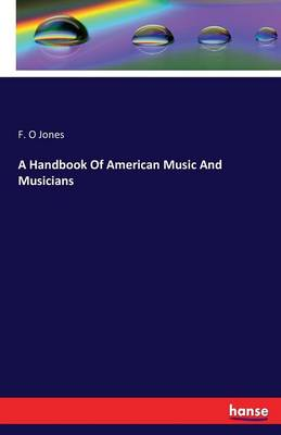 A Handbook of American Music and Musicians (Paperback)
