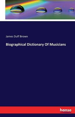 Biographical Dictionary of Musicians (Paperback)