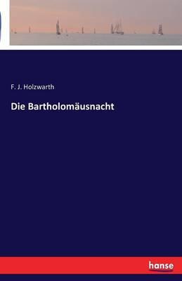 Die Bartholom usnacht (Paperback)