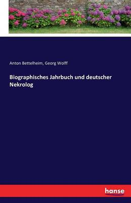 Biographisches Jahrbuch Und Deutscher Nekrolog (Paperback)