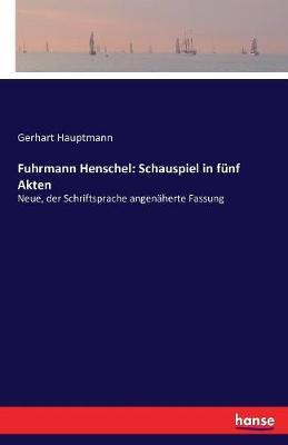 Fuhrmann Henschel: Schauspiel in F nf Akten (Paperback)