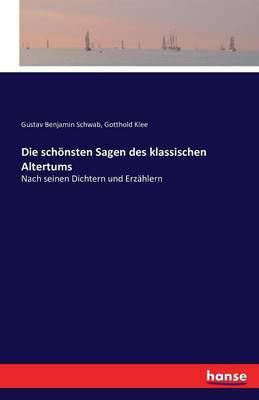 Die Sch nsten Sagen Des Klassischen Altertums (Paperback)