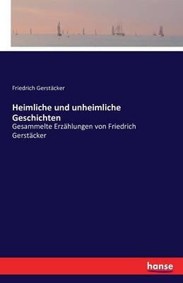 Heimliche Und Unheimliche Geschichten (Paperback)