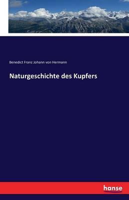 Naturgeschichte Des Kupfers (Paperback)