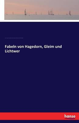 Fabeln Von Hagedorn, Gleim Und Lichtwer (Paperback)