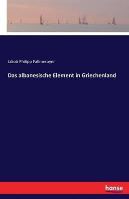 Das Albanesische Element in Griechenland (Paperback)