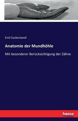 Anatomie Der Mundhohle (Paperback)