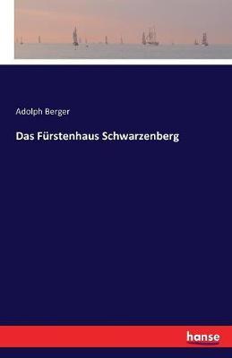 Das Furstenhaus Schwarzenberg (Paperback)