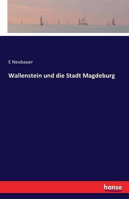 Wallenstein Und Die Stadt Magdeburg (Paperback)