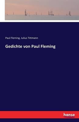 Gedichte Von Paul Fleming (Paperback)