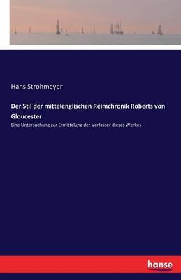 Der Stil Der Mittelenglischen Reimchronik Roberts Von Gloucester (Paperback)
