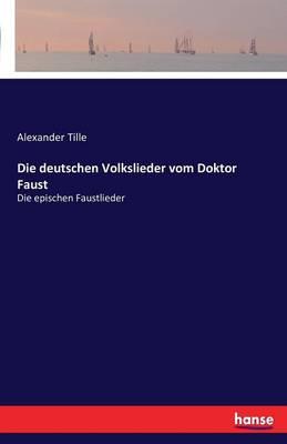 Die Deutschen Volkslieder Vom Doktor Faust (Paperback)