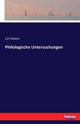 Philologische Untersuchungen (Paperback)