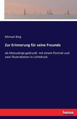 Zur Erinnerung F r Seine Freunde (Paperback)
