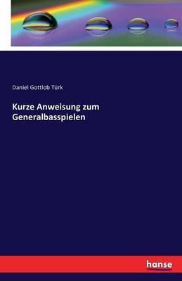 Kurze Anweisung Zum Generalbasspielen (Paperback)