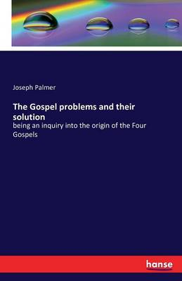 The Gospel Problems and Their Solution (Paperback)