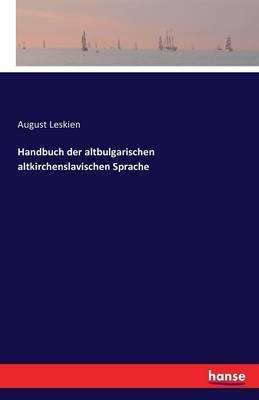 Handbuch Der Altbulgarischen Altkirchenslavischen Sprache (Paperback)