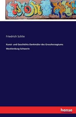 Die Kunst- Und Geschichtsdenkm ler Des Gro herzogtums Mecklenburg-Schwerin (Paperback)