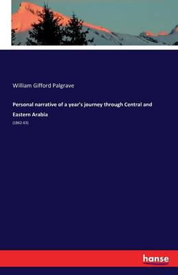 Personal Narrative of a Year's Journey Through Central and Eastern Arabia (Paperback)