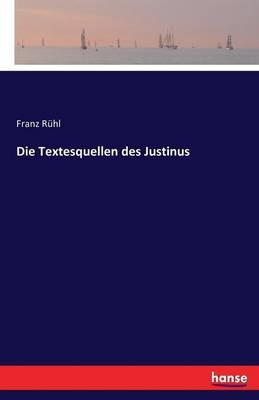 Die Textesquellen Des Justinus (Paperback)