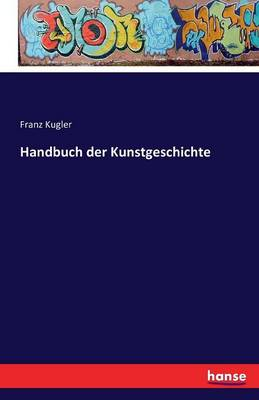 Handbuch Der Kunstgeschichte (Paperback)