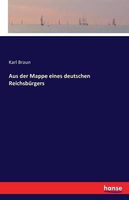 Aus Der Mappe Eines Deutschen Reichsburgers (Paperback)