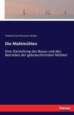 Die Mahlmuhlen (Paperback)