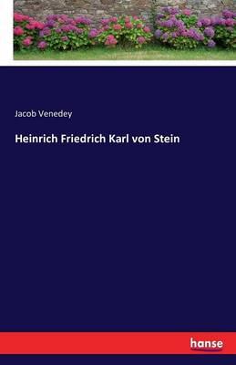 Heinrich Friedrich Karl Von Stein (Paperback)