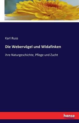Die Webervogel Und Widafinken (Paperback)