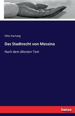 Das Stadtrecht Von Messina (Paperback)