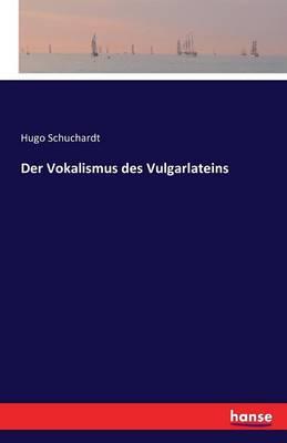 Der Vokalismus Des Vulgarlateins (Paperback)