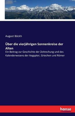 Uber Die Vierjahrigen Sonnenkreise Der Alten (Paperback)