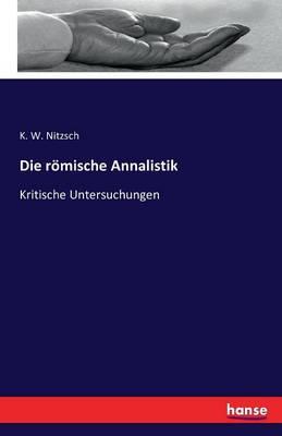 Die Romische Annalistik (Paperback)