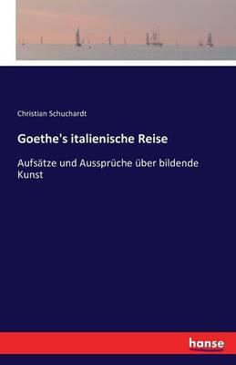 Goethe's Italienische Reise (Paperback)