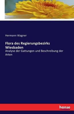 Flora Des Regierungsbezirks Wiesbaden (Paperback)