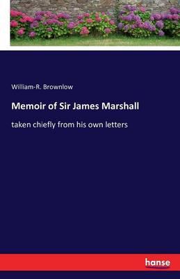 Memoir of Sir James Marshall (Paperback)