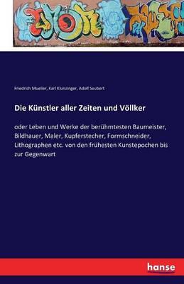 Die Kunstler Aller Zeiten Und Vollker (Paperback)