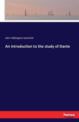 An Introduction to the Study of Dante (Paperback)