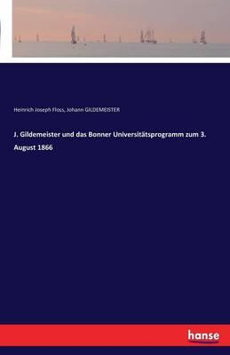J. Gildemeister Und Das Bonner Universitatsprogramm Zum 3. August 1866 (Paperback)