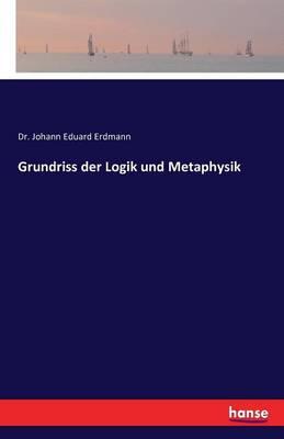 Grundriss Der Logik Und Metaphysik (Paperback)