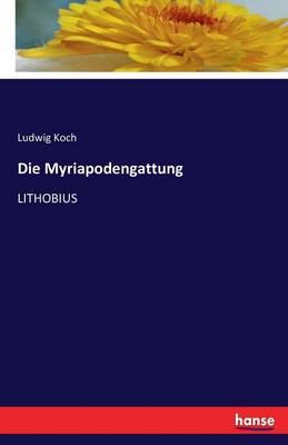 Die Myriapodengattung (Paperback)