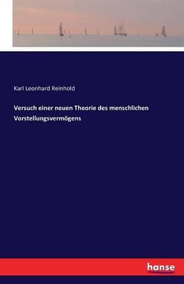 Versuch Einer Neuen Theorie Des Menschlichen Vorstellungsvermogens (Paperback)