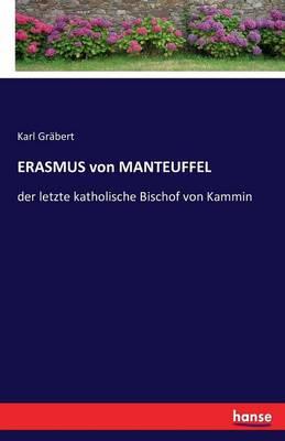Erasmus Von Manteuffel (Paperback)