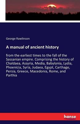 A Manual of Ancient History (Paperback)