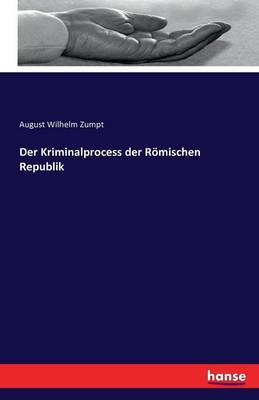 Der Kriminalprocess Der Romischen Republik (Paperback)