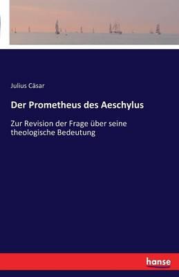 Der Prometheus Des Aeschylus (Paperback)