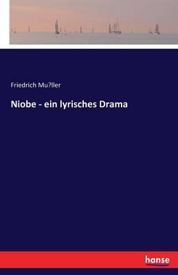 Niobe - Ein Lyrisches Drama (Paperback)
