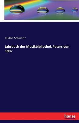 Jahrbuch Der Musikbibliothek Peters Von 1907 (Paperback)