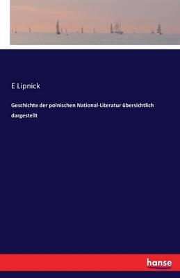 Geschichte Der Polnischen National-Literatur Ubersichtlich Dargestellt (Paperback)